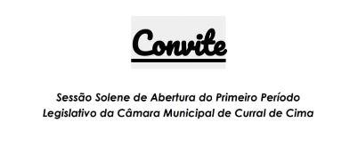 Abertura do Primeiro Período Legislativo da Câmara Municipal de Curral de Cima